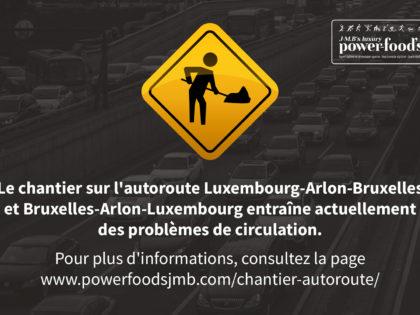 Attention: Chantier sur l'autoroute Luxembourg-Arlon-Bruxelles